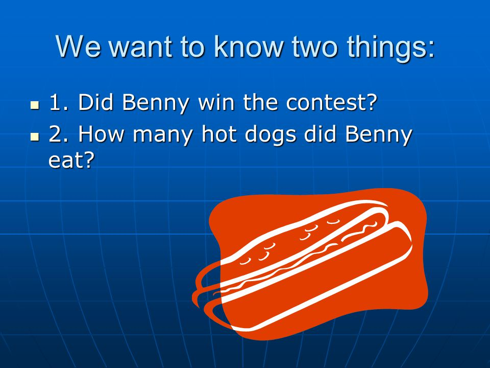 We want to know two things: