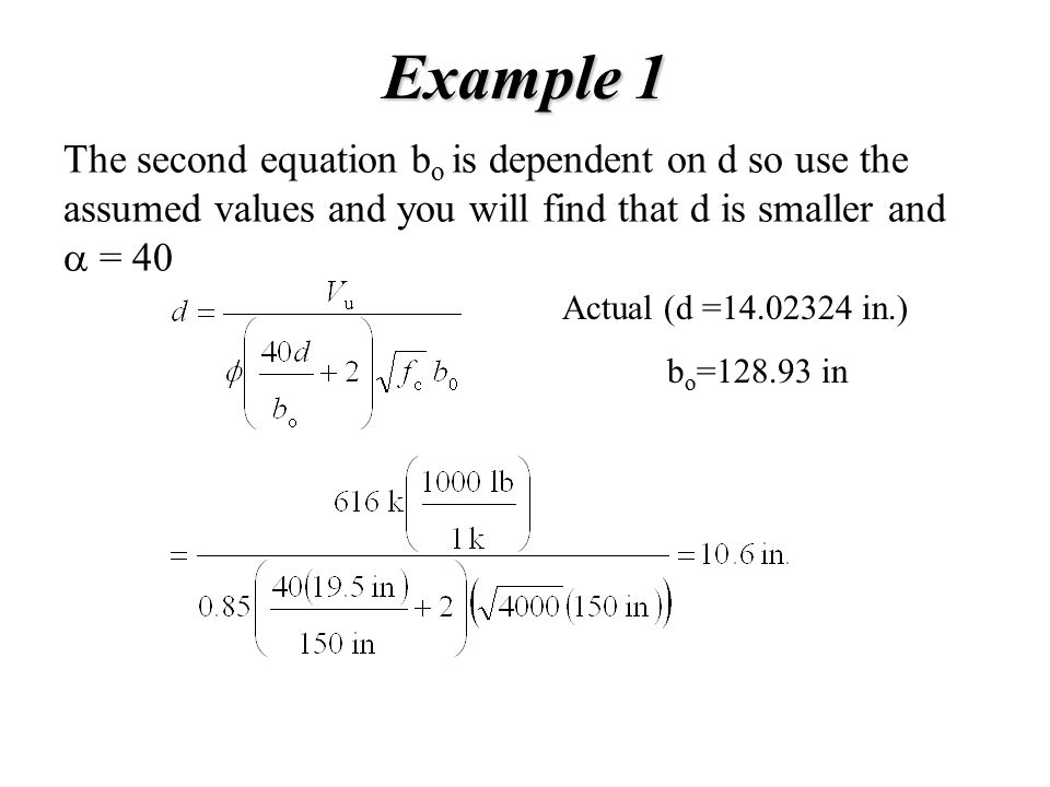 Example 1 The second equation bo is dependent on d so use the assumed values and you will find that d is smaller and a = 40.