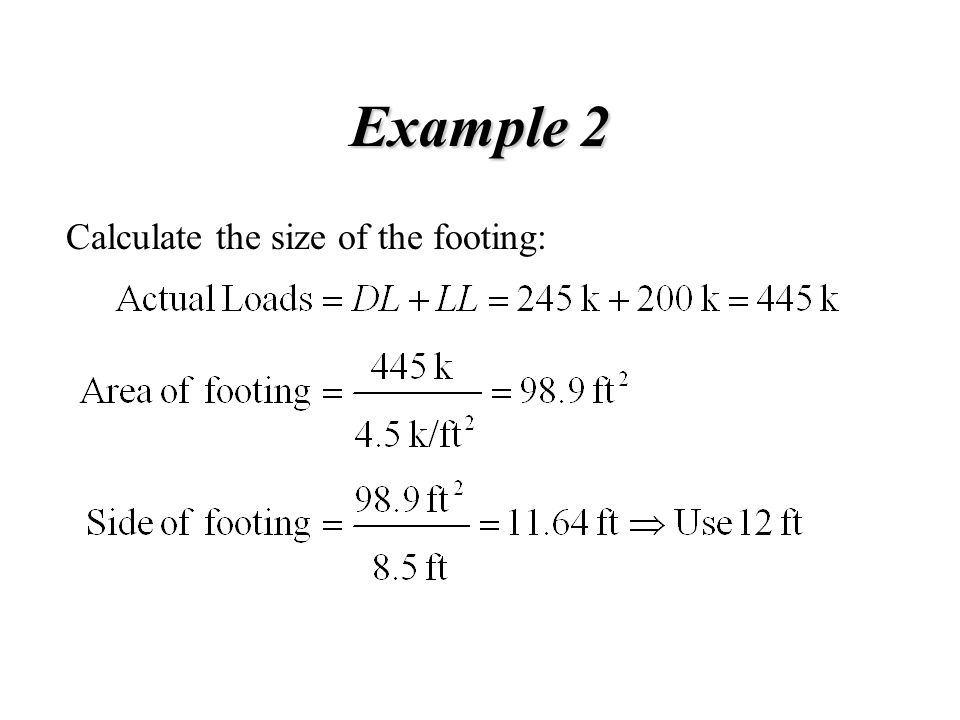 Example 2 Calculate the size of the footing: