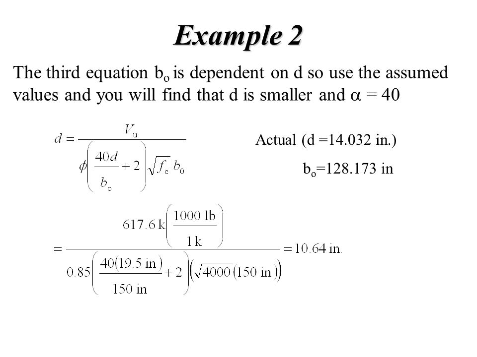 Example 2 The third equation bo is dependent on d so use the assumed values and you will find that d is smaller and a = 40.