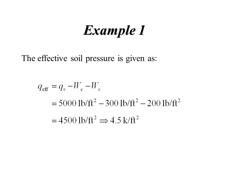 Example 1 The effective soil pressure is given as: