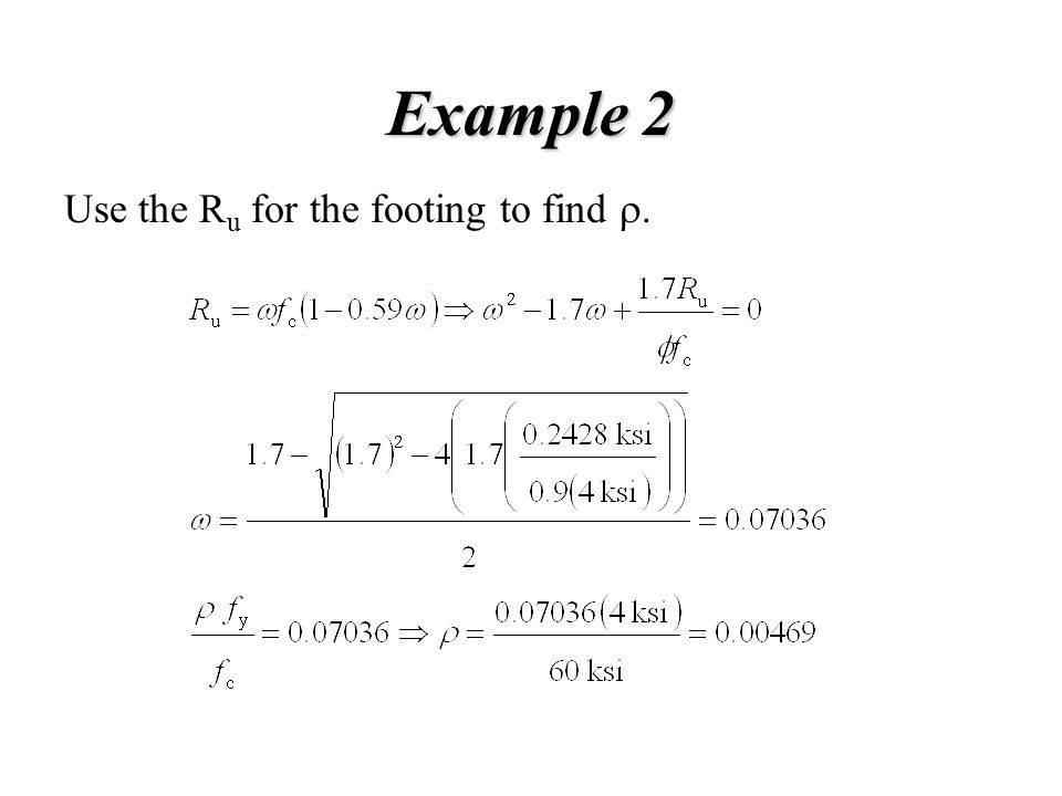 Example 2 Use the Ru for the footing to find r.