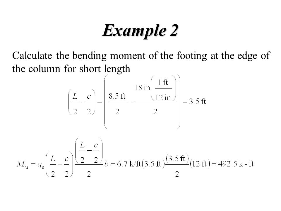 Example 2 Calculate the bending moment of the footing at the edge of the column for short length