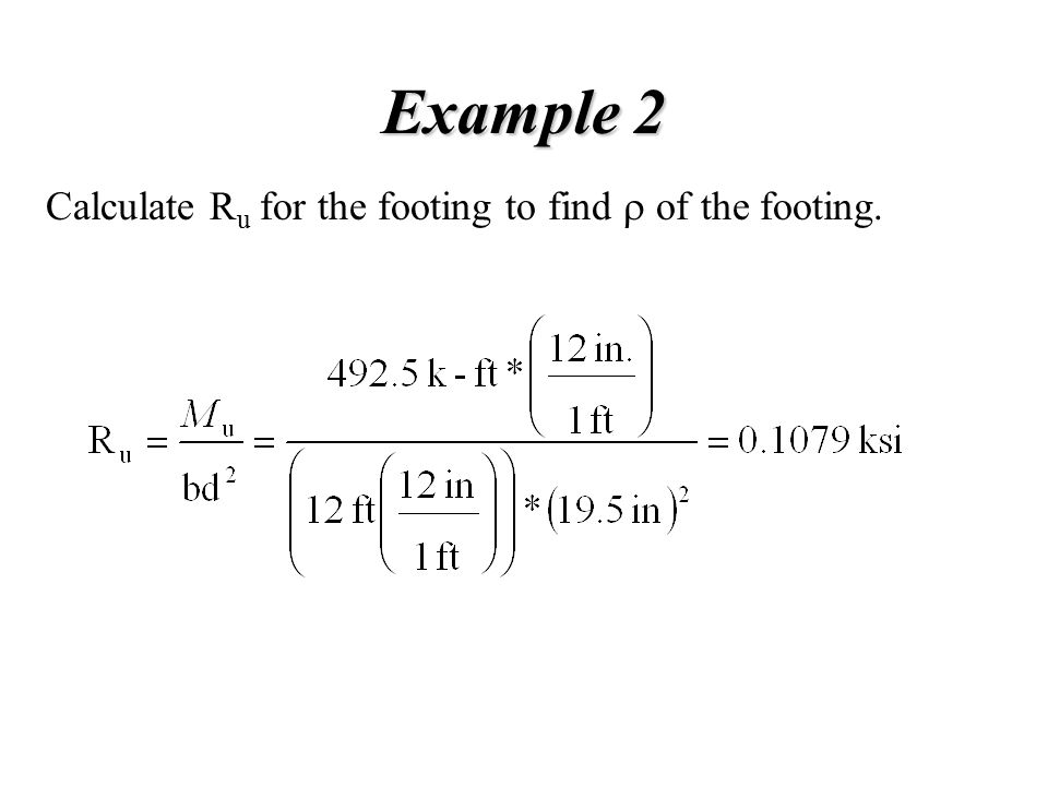 Example 2 Calculate Ru for the footing to find r of the footing.
