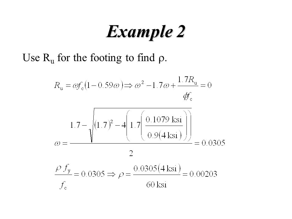 Example 2 Use Ru for the footing to find r.