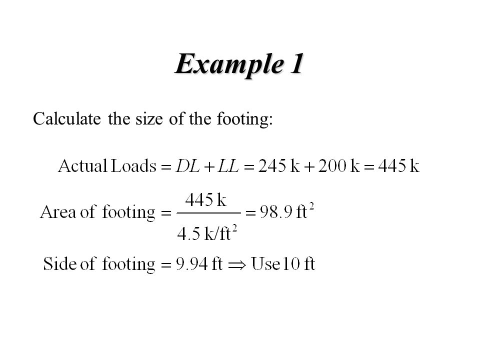 Example 1 Calculate the size of the footing: