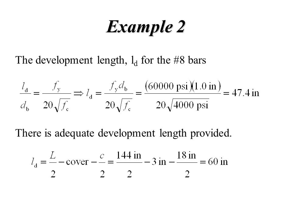 Example 2 The development length, ld for the #8 bars