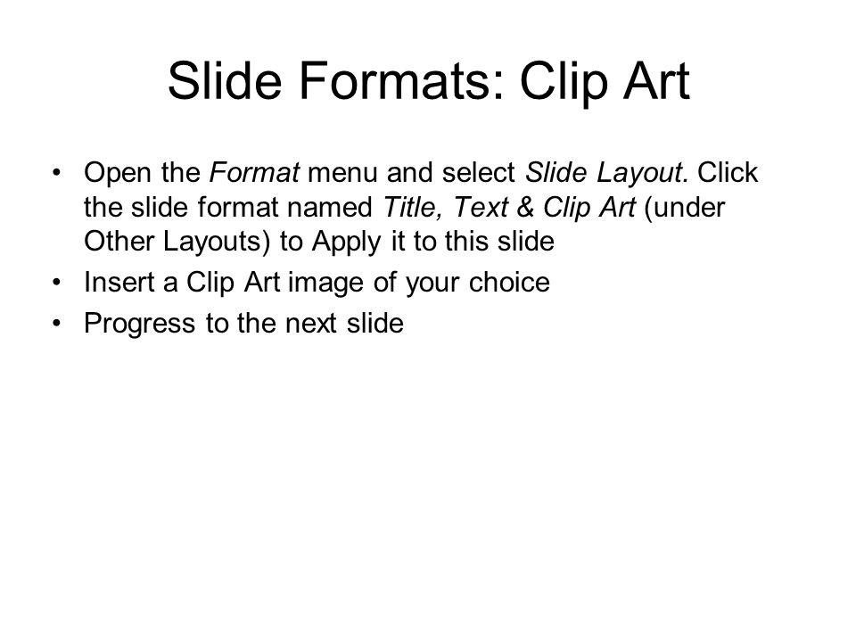 Slide Formats: Clip Art