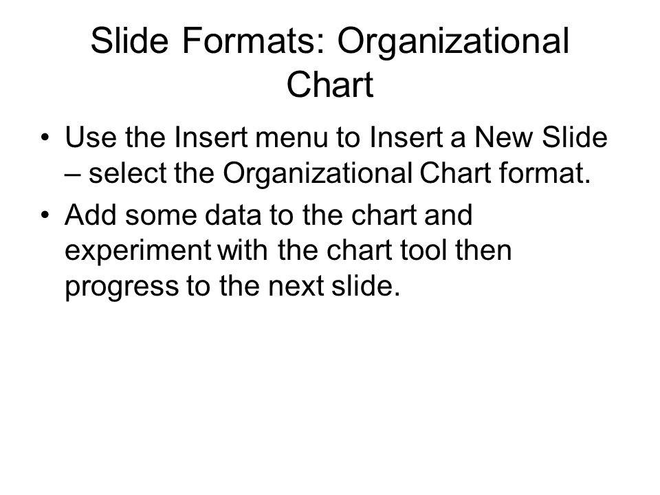 Slide Formats: Organizational Chart