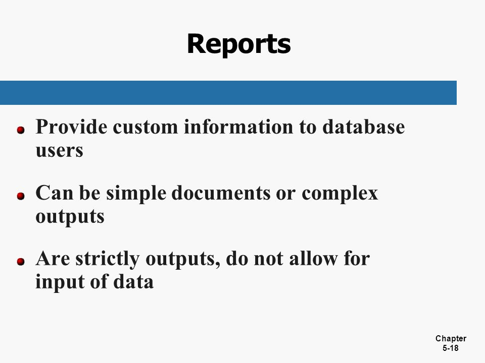 Reports Provide custom information to database users