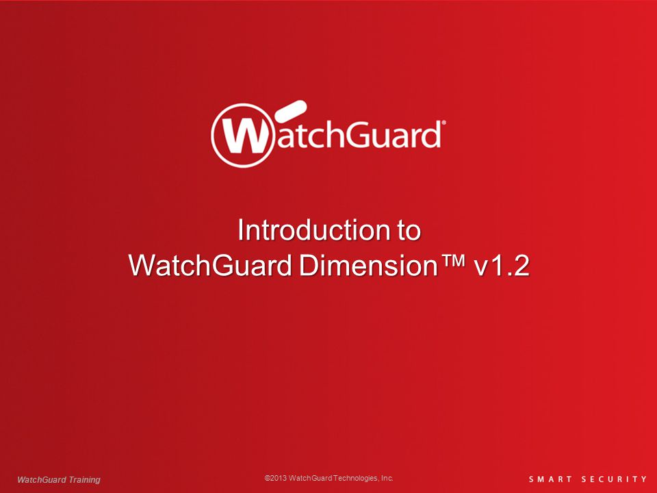 Introduction to WatchGuard Dimension™ v1.2