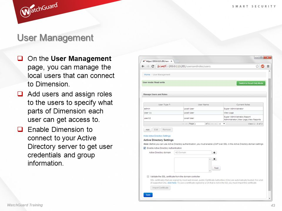 User Management On the User Management page, you can manage the local users that can connect to Dimension.