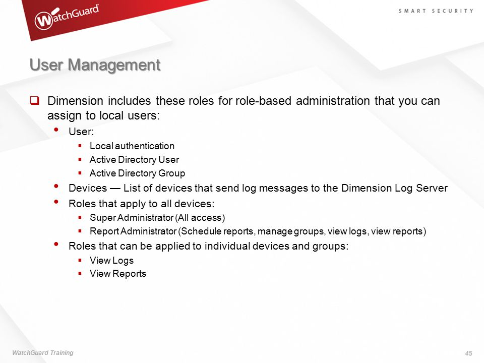 User Management Dimension includes these roles for role-based administration that you can assign to local users: