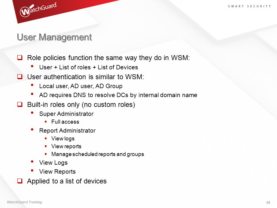 User Management Role policies function the same way they do in WSM:
