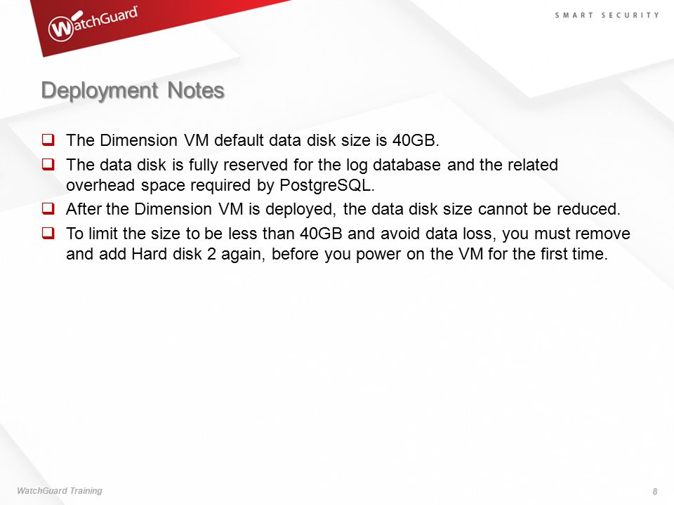 Deployment Notes The Dimension VM default data disk size is 40GB.