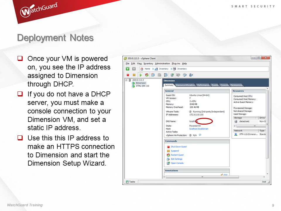 Deployment Notes Once your VM is powered on, you see the IP address assigned to Dimension through DHCP.