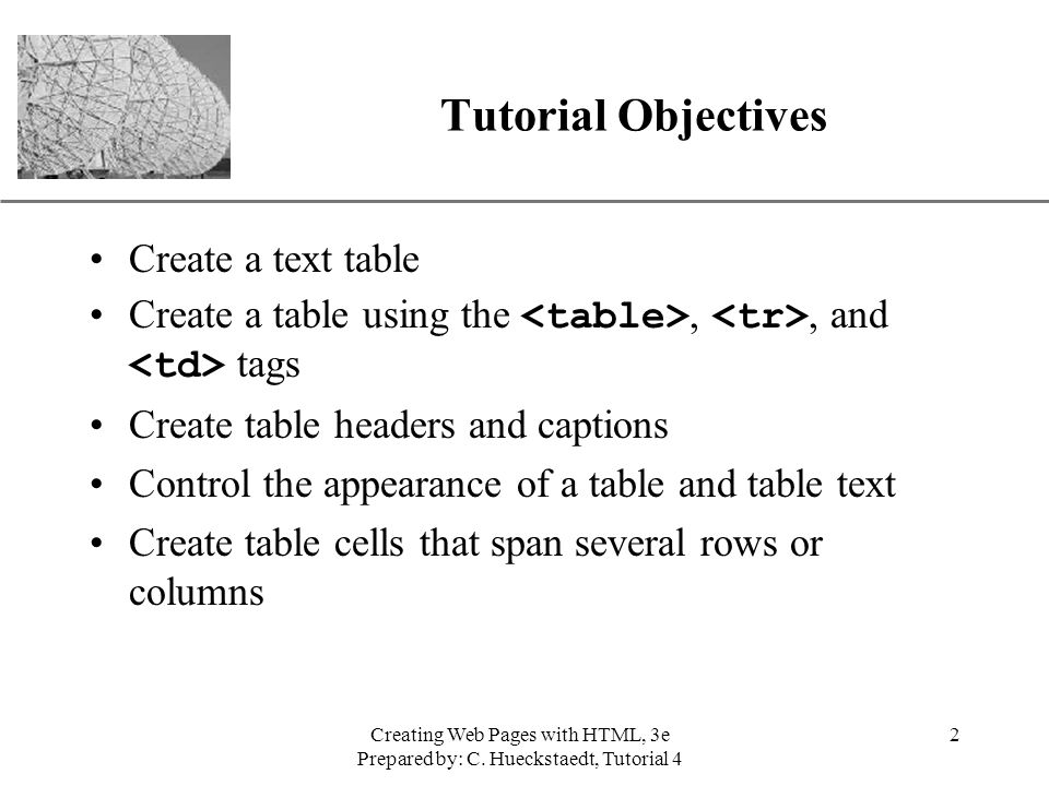 Tutorial Objectives Create a text table