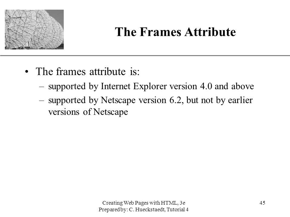 The Frames Attribute The frames attribute is: