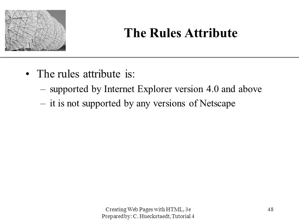 The Rules Attribute The rules attribute is:
