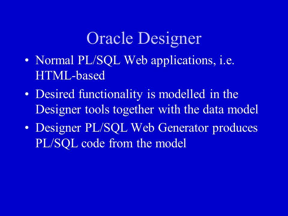 Oracle Designer Normal PL/SQL Web applications, i.e. HTML-based