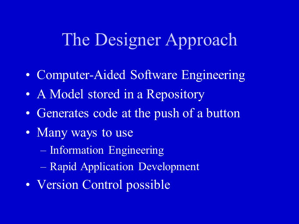 The Designer Approach Computer-Aided Software Engineering