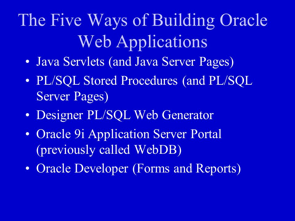 The Five Ways of Building Oracle Web Applications