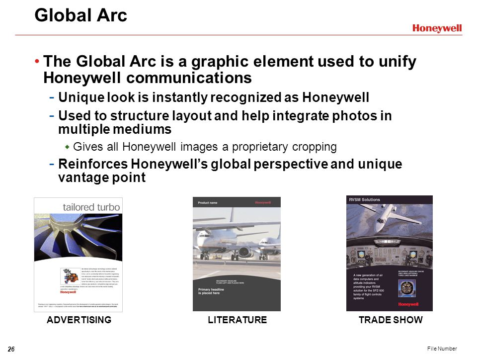 Global Arc The Global Arc is a graphic element used to unify Honeywell communications. Unique look is instantly recognized as Honeywell.