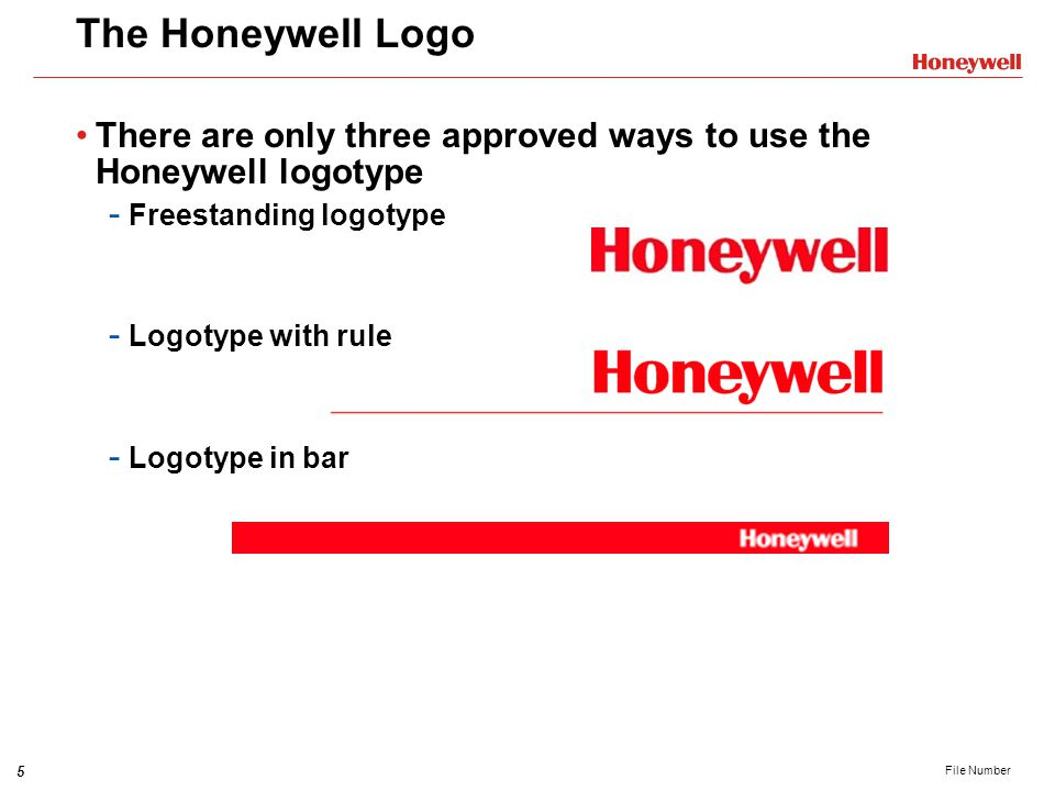 The Honeywell Logo There are only three approved ways to use the Honeywell logotype. Freestanding logotype.