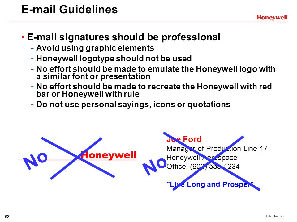 No No E-mail Guidelines E-mail signatures should be professional