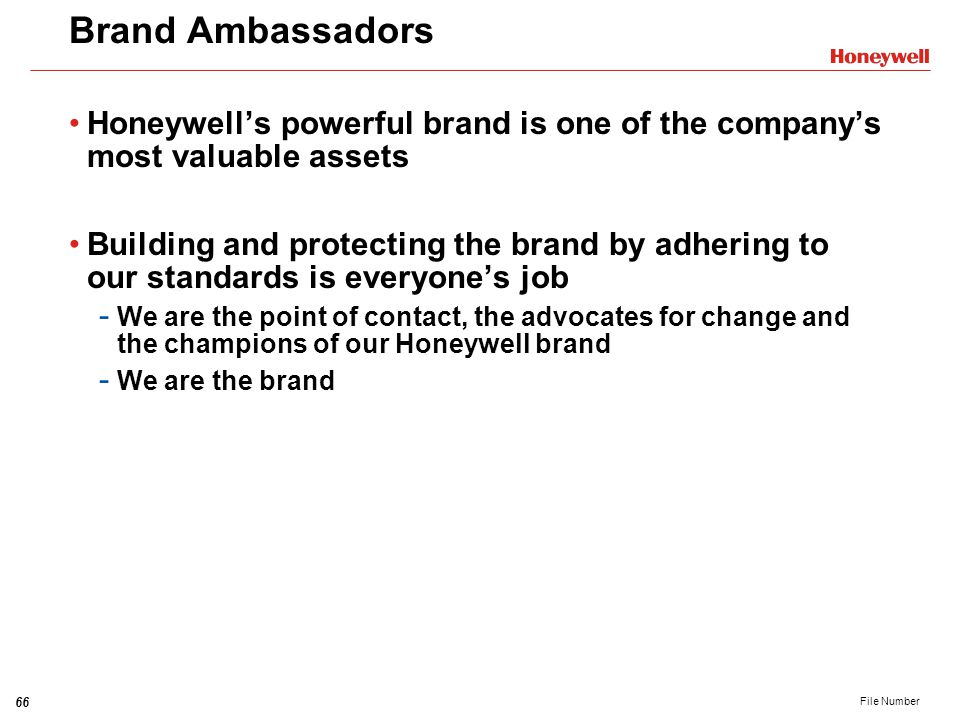 Brand Ambassadors Honeywell's powerful brand is one of the company's most valuable assets.
