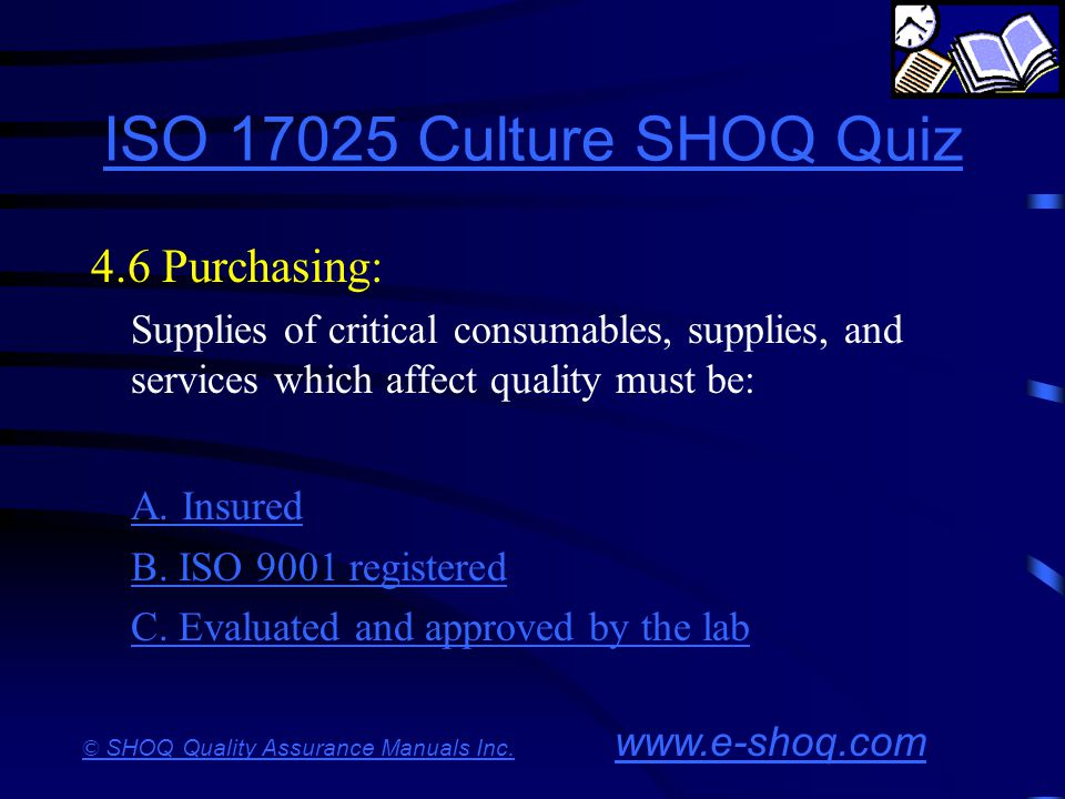 ISO 17025 Culture SHOQ Quiz 4.6 Purchasing: A. Insured