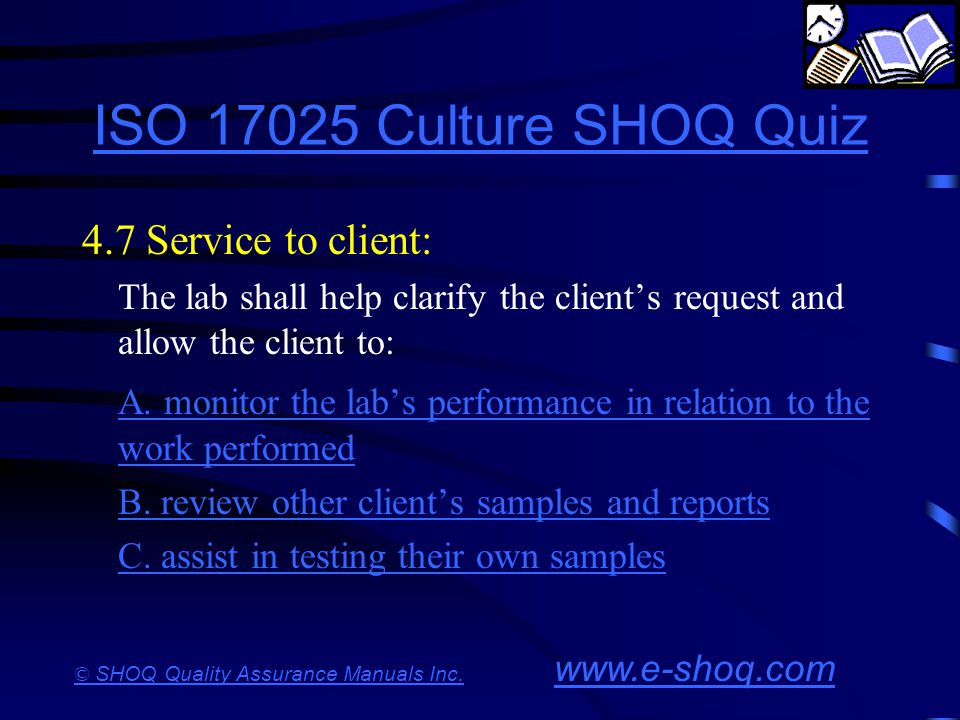 ISO 17025 Culture SHOQ Quiz 4.7 Service to client: