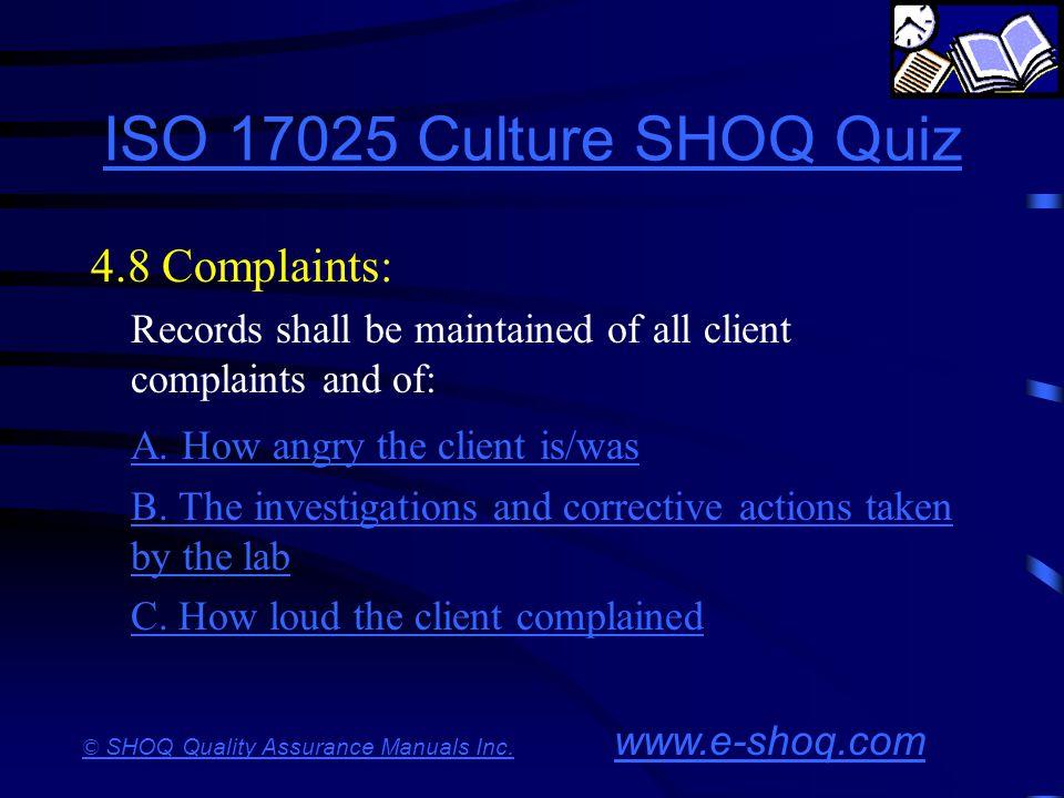 ISO 17025 Culture SHOQ Quiz 4.8 Complaints:
