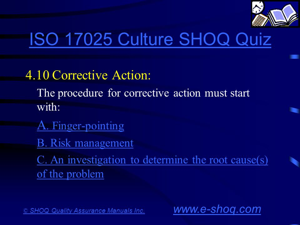 ISO 17025 Culture SHOQ Quiz 4.10 Corrective Action: A. Finger-pointing