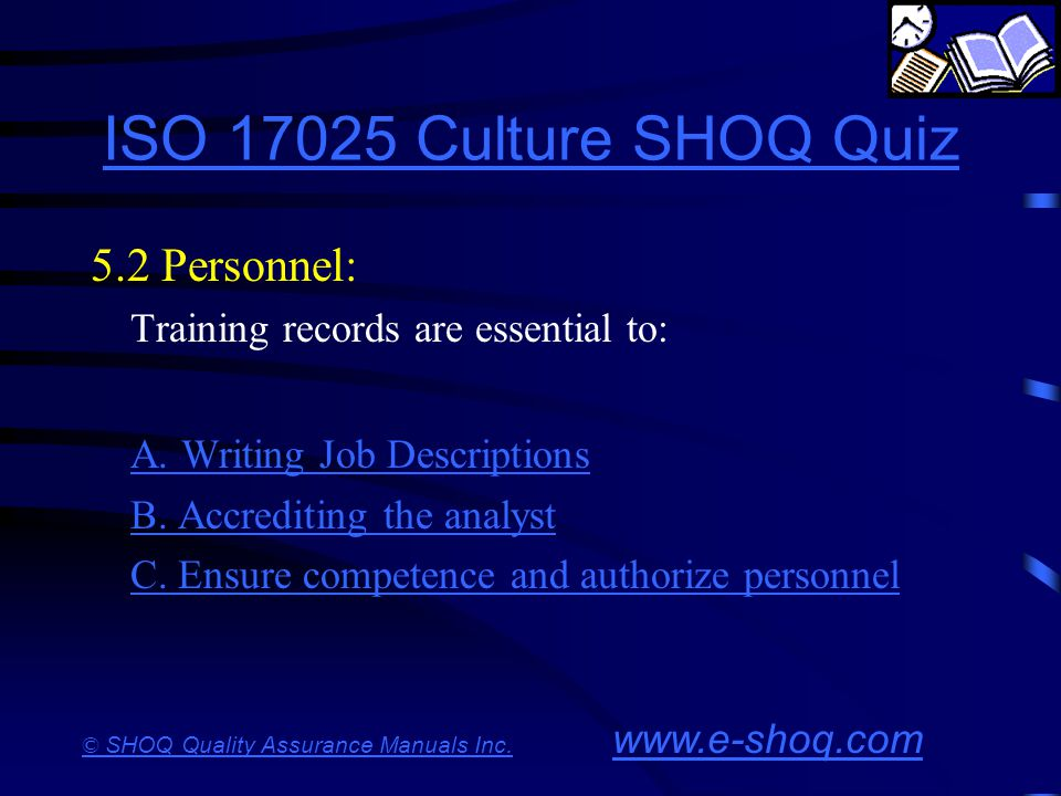 ISO 17025 Culture SHOQ Quiz 5.2 Personnel: A. Writing Job Descriptions