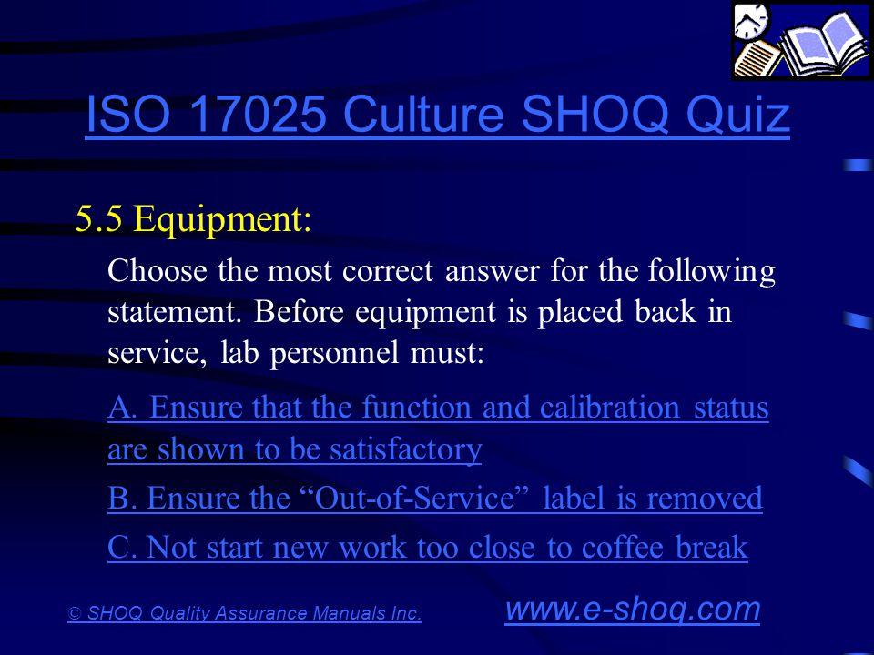 ISO 17025 Culture SHOQ Quiz 5.5 Equipment: