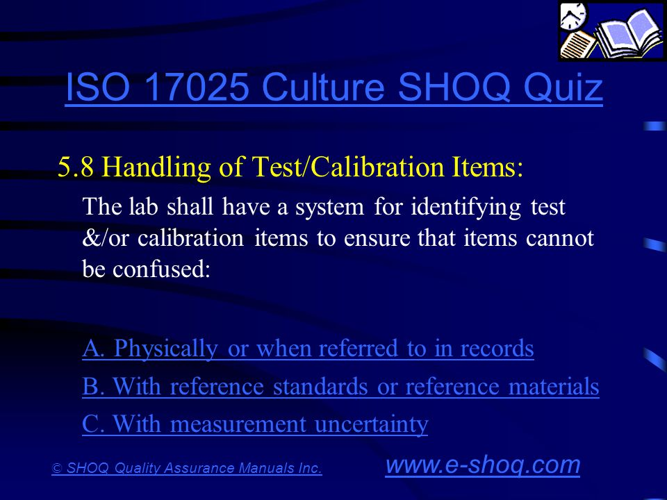ISO 17025 Culture SHOQ Quiz 5.8 Handling of Test/Calibration Items: