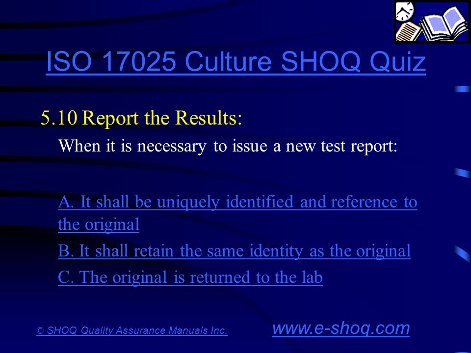 ISO 17025 Culture SHOQ Quiz 5.10 Report the Results: