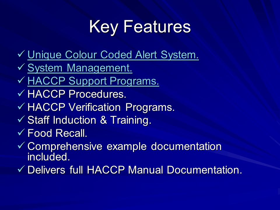 Key Features Unique Colour Coded Alert System. System Management.