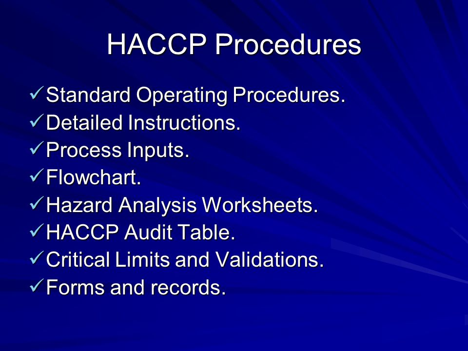 HACCP Procedures Standard Operating Procedures. Detailed Instructions.