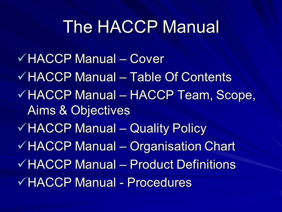 The HACCP Manual HACCP Manual – Cover HACCP Manual – Table Of Contents