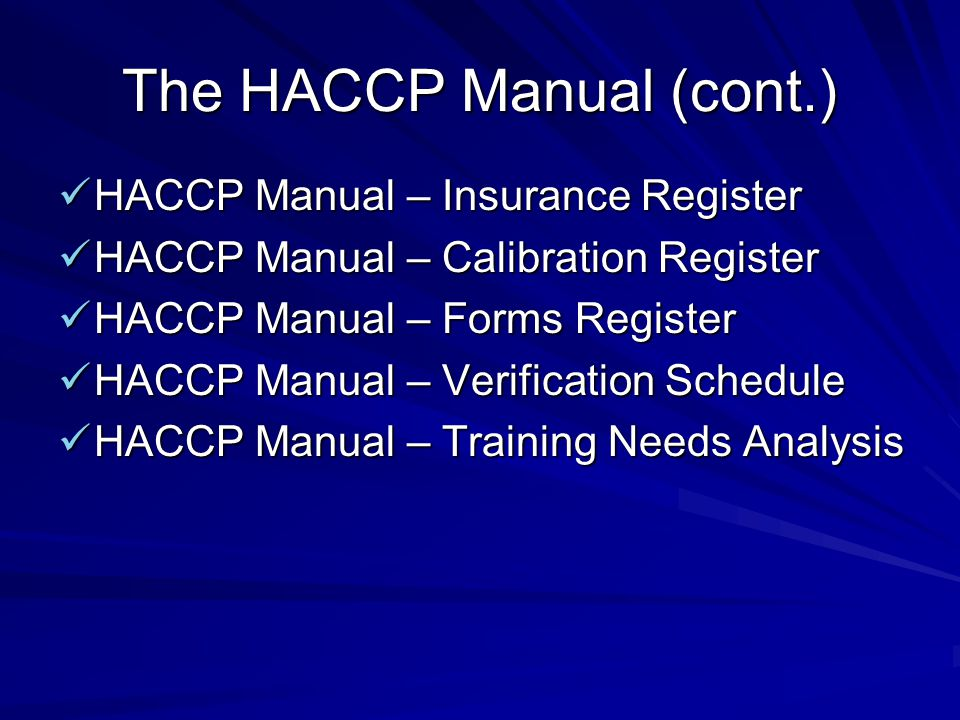 The HACCP Manual (cont.)