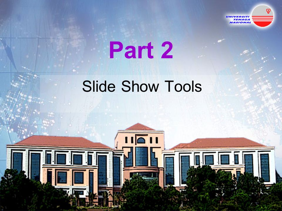 Part 2 Slide Show Tools