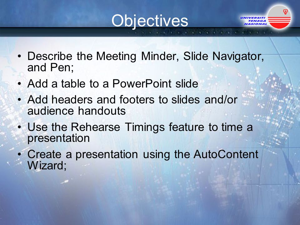 Objectives Describe the Meeting Minder, Slide Navigator, and Pen;