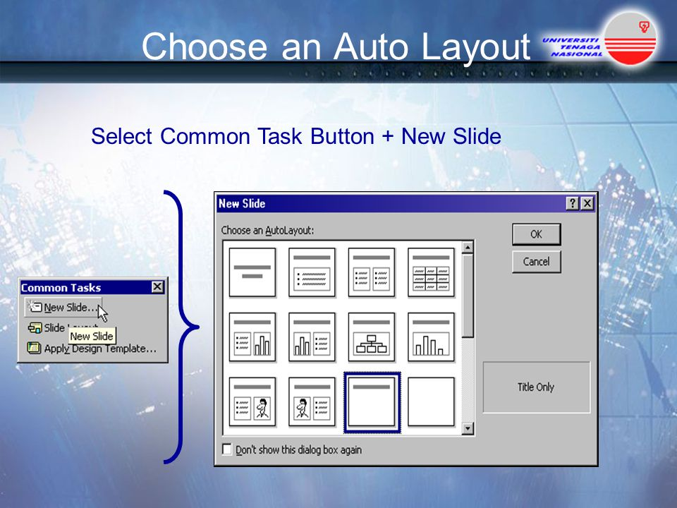 Select Common Task Button + New Slide