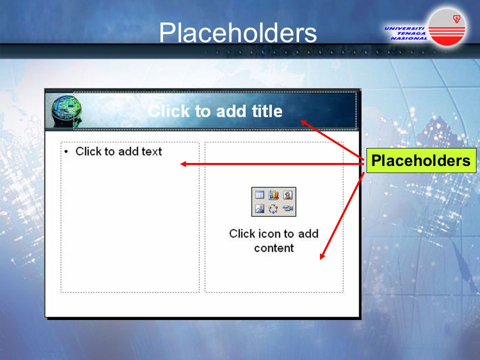 Placeholders Placeholders
