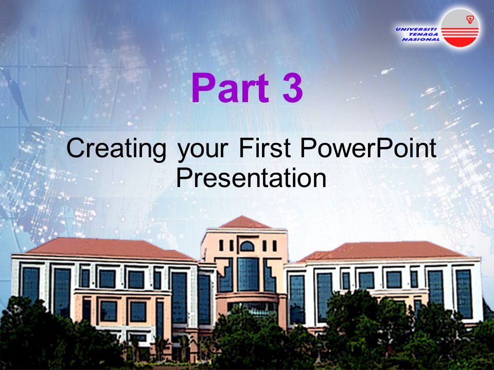 Creating your First PowerPoint Presentation