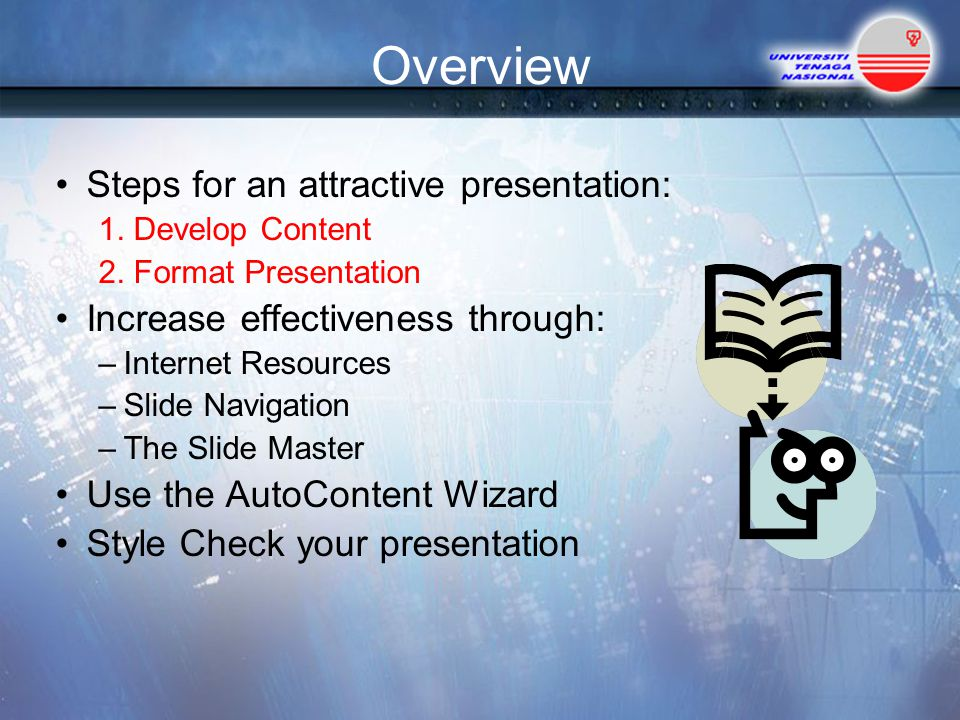 Overview Steps for an attractive presentation: