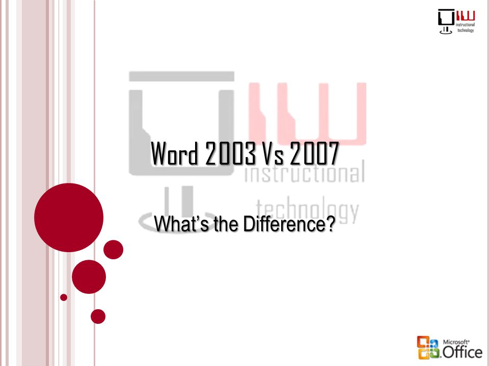 Word 2003 Vs 2007 What's the Difference
