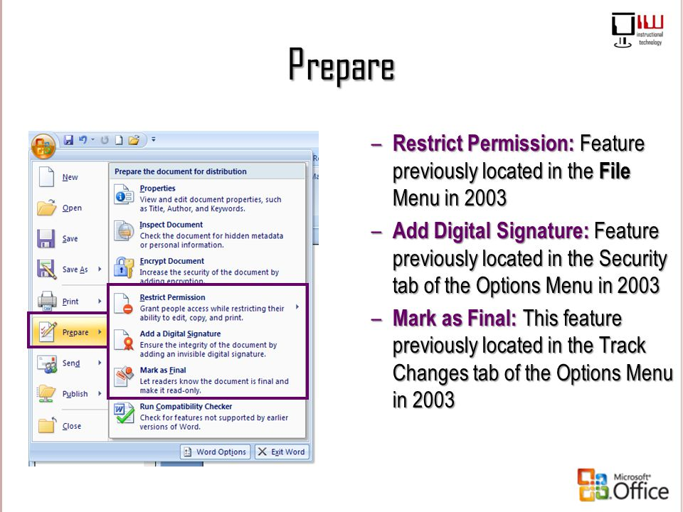 Prepare Restrict Permission: Feature previously located in the File Menu in 2003.